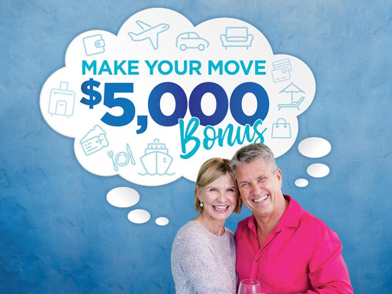 $5,000 Make Your Move Bonus - ON NOW