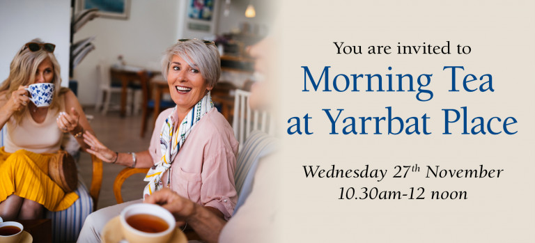 Join us this Wednesday for Morning Tea at Yarrbat Place
